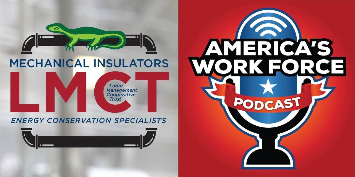 Mechanical Insulators LMCT Logo | America's Work Force Union Podcast Logo
